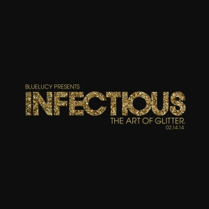 Infectious: The Art of Glitter